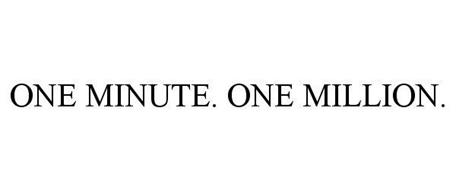 ONE MINUTE. ONE MILLION.