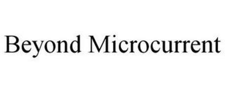 BEYOND MICROCURRENT