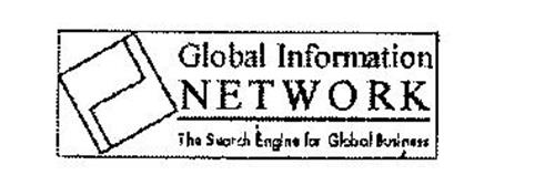 GLOBAL INFORMATION NETWORK THE SEARCH ENGINE FOR GLOBAL BUSINESS