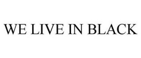 WE LIVE IN BLACK