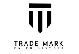 TM TRADE MARK ENTERTAINMENT