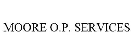 MOORE O.P. SERVICES