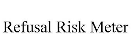 REFUSAL RISK METER