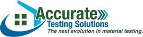 ACCURATE TESTING SOLUTIONS THE NEXT EVOLUTION IN MATERIALS TESTING.
