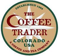 THE COFFEE TRADER COLORADO USA A COFFEEAND TEA COMPANY ESTABLISHED 1999
