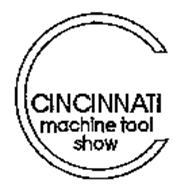 CINCINNATI MACHINE TOOL SHOW C