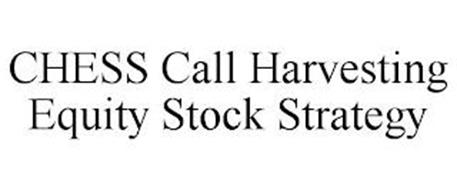 CHESS CALL HARVESTING EQUITY STOCK STRATEGY