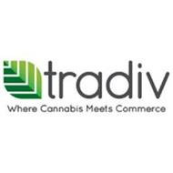 TRADIV WHERE CANNABIS MEETS COMMERCE