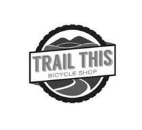 TRAIL THIS BICYCLE SHOP