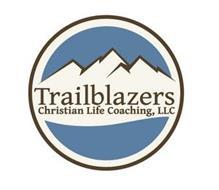 TRAILBLAZERS CHRISTIAN LIFE COACHING, LLC