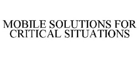 MOBILE SOLUTIONS FOR CRITICAL SITUATIONS