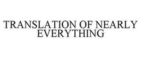 TRANSLATION OF NEARLY EVERYTHING