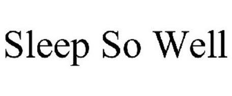 SLEEP SO WELL