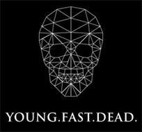 YOUNG.FAST.DEAD.