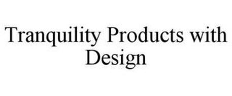 TRANQUILITY PRODUCTS WITH DESIGN