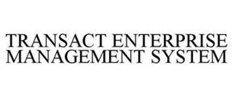 TRANSACT ENTERPRISE MANAGEMENT SYSTEM