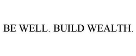 BE WELL. BUILD WEALTH.