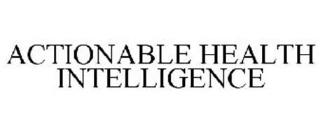 ACTIONABLE HEALTH INTELLIGENCE