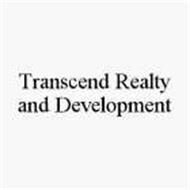 TRANSCEND REALTY AND DEVELOPMENT