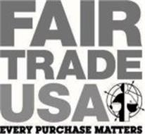 FAIR TRADE USA EVERY PURCHASE MATTERS