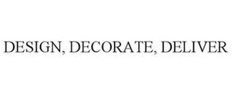 DESIGN. DECORATE. DELIVER.