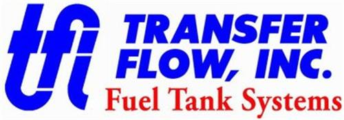 TFI TRANSFER FLOW, INC. FUEL TANK SYSTEMS