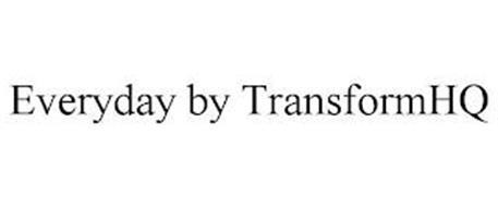 EVERYDAY BY TRANSFORMHQ