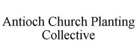 ANTIOCH CHURCH PLANTING COLLECTIVE