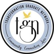 TGN TRANSFORMATION GRADUATE NETWORK COMMUNITY CONNECTION LOVE