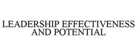 LEADERSHIP EFFECTIVENESS AND POTENTIAL