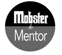 MOBSTER TO MENTOR