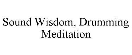 SOUND WISDOM, DRUMMING MEDITATION