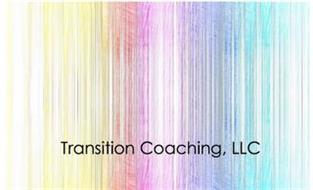 TRANSITION COACHING, LLC