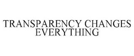 TRANSPARENCY CHANGES EVERYTHING