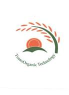 TRANSORGANIC TECHNOLOGY