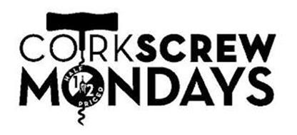 CORKSCREW MONDAYS HALF 1/2 PRICED