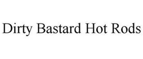 DIRTY BASTARD HOT RODS