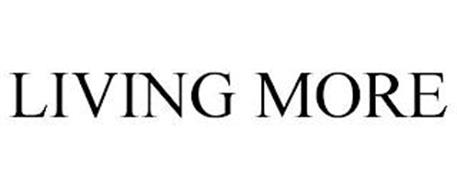 LIVING MORE