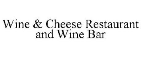 WINE & CHEESE RESTAURANT AND WINE BAR