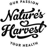 OUR PASSION NATURE'S HARVEST YOUR HEALTH