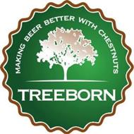 TREEBORN MAKING BEER BETTER WITH CHESTNUTS