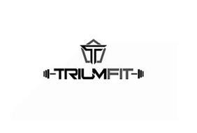 T TRIUMFIT