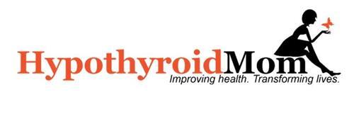 HYPOTHYROID MOM IMPROVING HEALTH. TRANSFORMING LIVES.