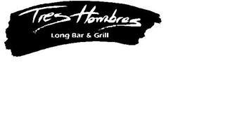 TRES HOMBRES LONG BAR & GRILL