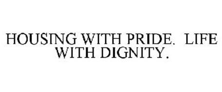 HOUSING WITH PRIDE. LIFE WITH DIGNITY.