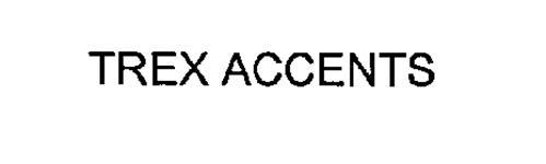 TREX ACCENTS