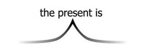THE PRESENT IS