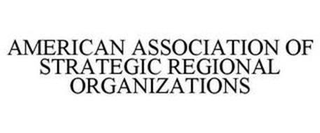 AMERICAN ASSOCIATION OF STRATEGIC REGIONAL ORGANIZATIONS