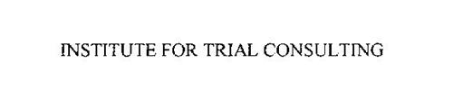 INSTITUTE FOR TRIAL CONSULTING