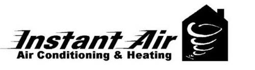 INSTANT AIR AIR CONDITIONING & HEATING